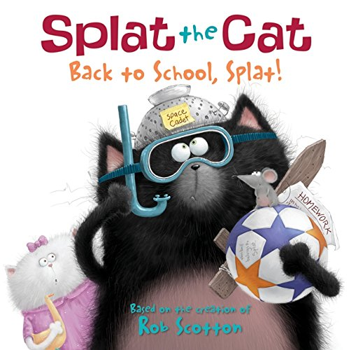 Splat the Cat: Back to School, Splat! (Ages:4-8)