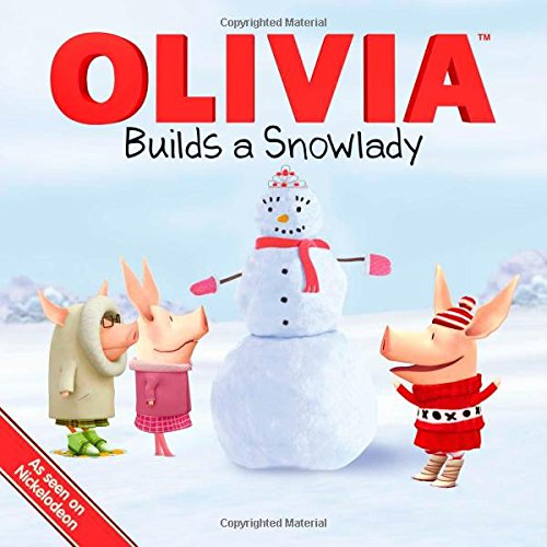 OLIVIA Builds a Snowlady (Ages:3-7)