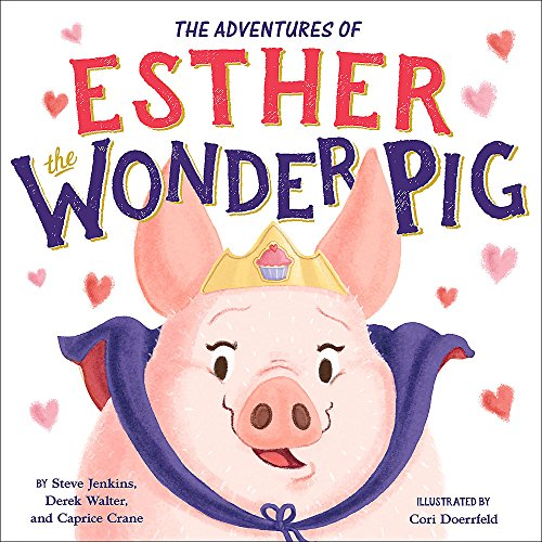 The True Adventures of Esther the Wonder Pig (Ages:6-9)