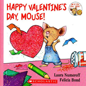 Happy Valentine's Day, Mouse! (Ages:4-8)