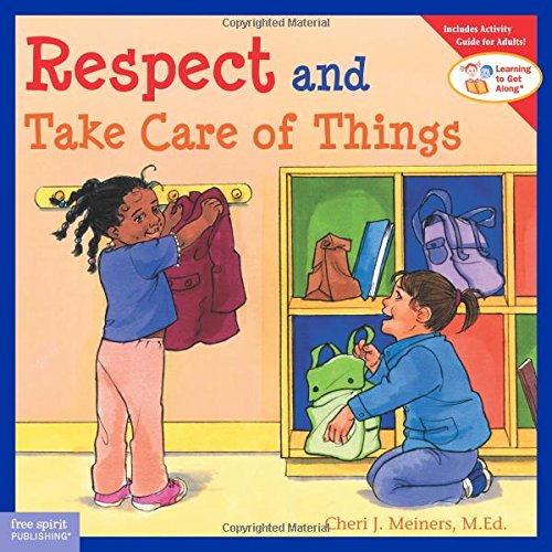 Respect and Take Care of Things (Ages:4-8)