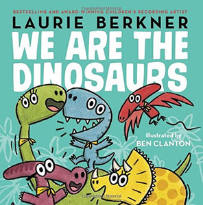 We Are the Dinosaurs (Ages:4-8)