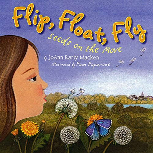 Flip, Float, Fly: Seeds on the Move (Ages:6-9)