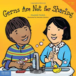Germs Are Not for Sharing (Ages:4-7)