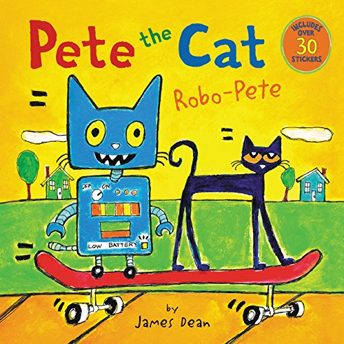 Pete the Cat: Robo-Pete (Ages:4-8)