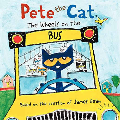 Pete the Cat: The Wheels on the Bus (Ages:4-8)