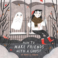 How to Make Friends With a Ghost (Ages:4-8)