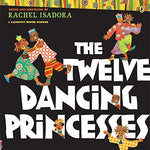 The Twelve Dancing Princesses (Ages:5-8)