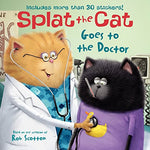Splat the Cat Goes to the Doctor (Ages:4-8)