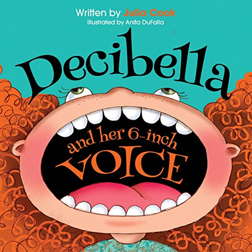 Decibella and Her 6-Inch Voice (Ages:5-8)