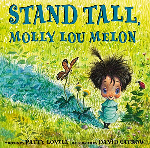 Stand Tall, Molly Lou Melon (Ages:4-8)