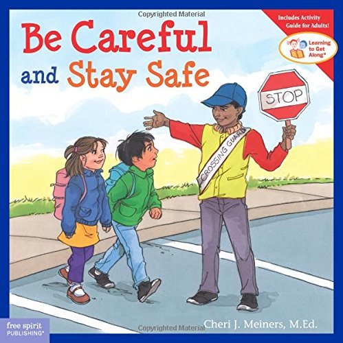 Be Careful and Stay Safe (Ages:4-8)