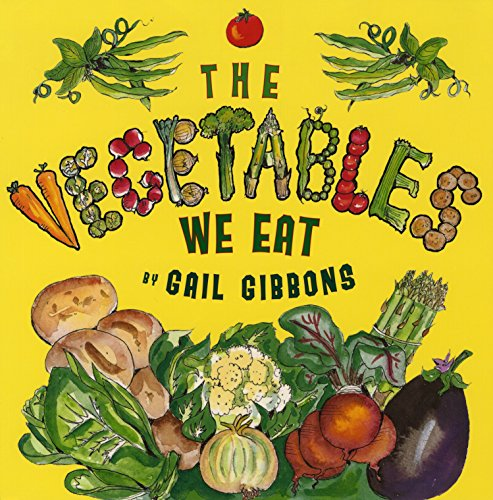 The Vegetables We Eat (Ages:4-8)