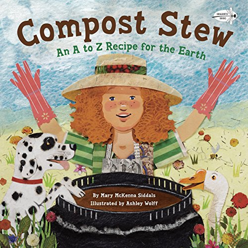 Compost Stew: An A to Z Recipe... (Ages:3-7)