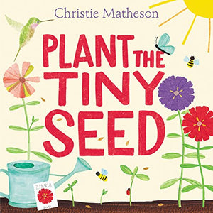 Plant the Tiny Seed (Ages:4-8)