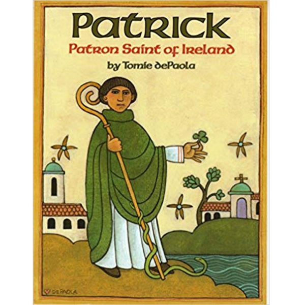Patrick: Patron Saint of Ireland (Ages:5-8)