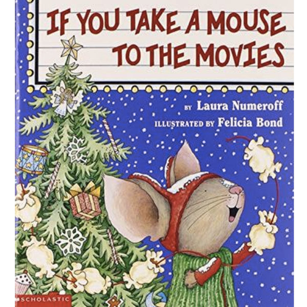 If You Take a Mouse to the Movies (Ages:4-8)