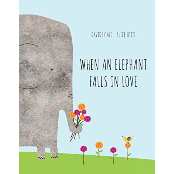 When an Elephant Falls in Love (Ages:4-8)
