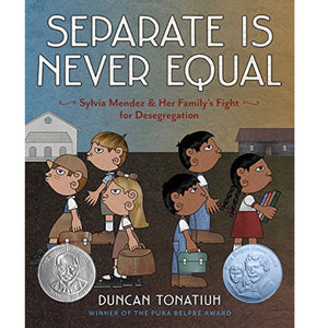 Separate Is Never Equal (Ages:6-9)