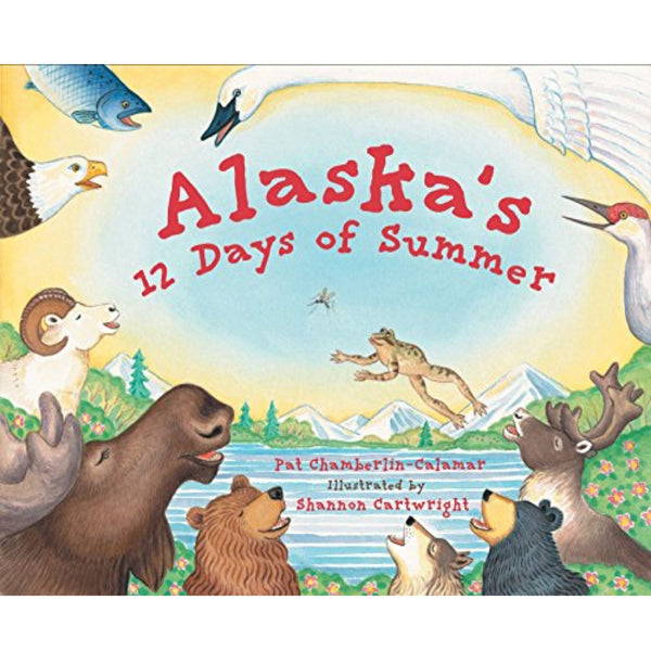 Alaska's 12 Days of Summer (Ages:3-7)