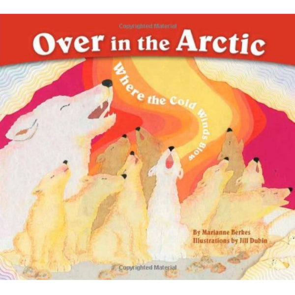 Over in the Arctic: Where the Cold Winds Blow (Ages:3-6)