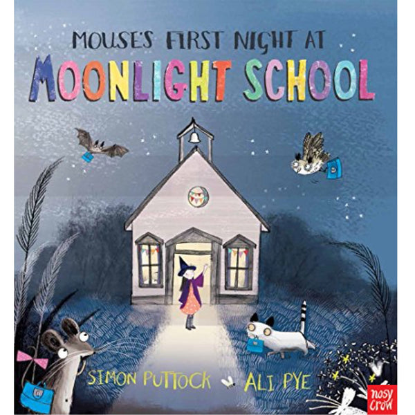 Mouse's First Night at Moonlight School (Ages:3-7)