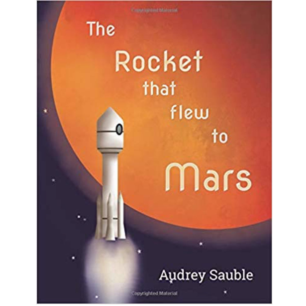 The Rocket that Flew to Mars (Ages:5-8)