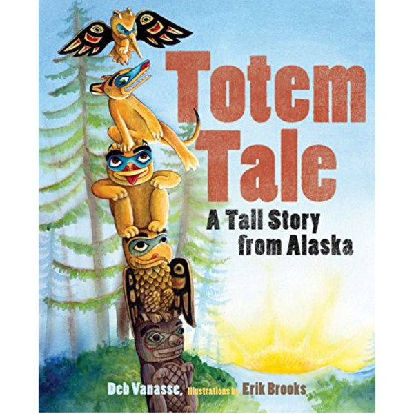 Totem Tale: A Tall Story from Alaska (Ages:3-7)
