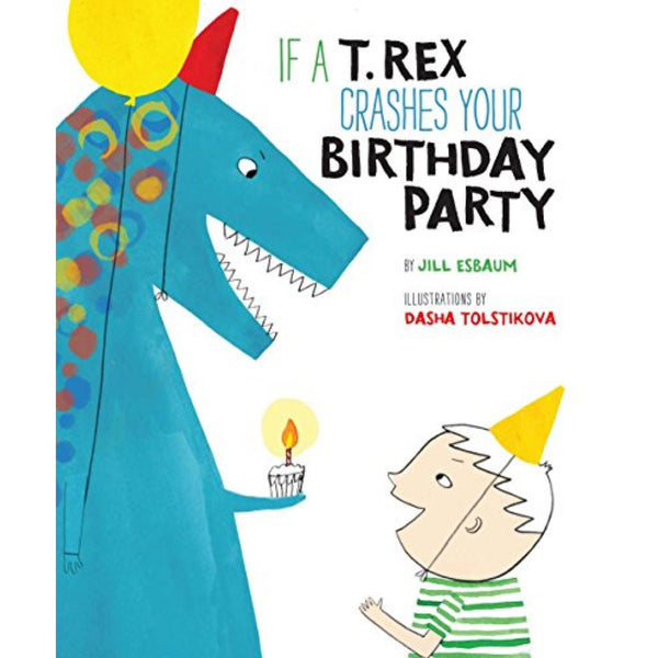 If a T. Rex Crashes Your Birthday Party (Ages:4-7)
