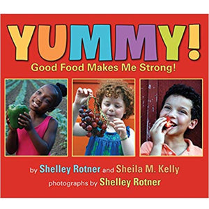 Yummy!: Good Food Makes Me Strong! (Ages:3-6)