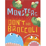 Monsters Don't Eat Broccoli (Ages:3-7)