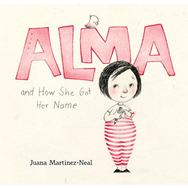 Alma and How She Got Her Name (Ages:4-8)