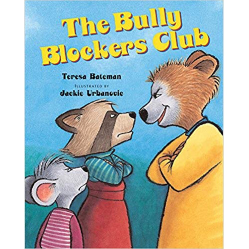 The Bully Blockers Club (Ages:4-8)