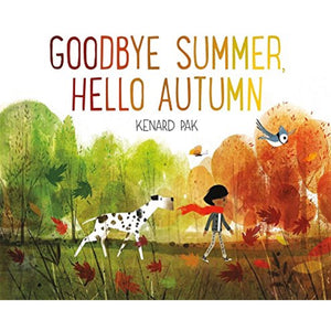 Goodbye Summer, Hello Autumn (Ages:4-7)