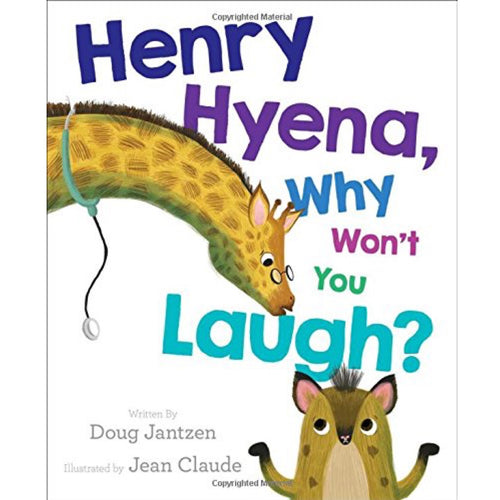 Henry Hyena, Why Won't You Laugh? (Ages:4-7)
