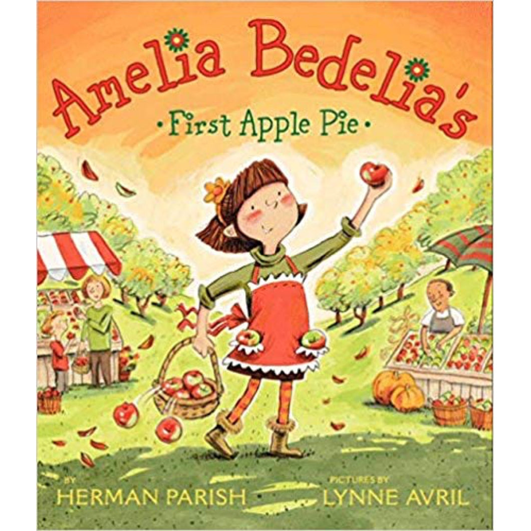 Amelia Bedelia's First Apple Pie (Ages:4-8)