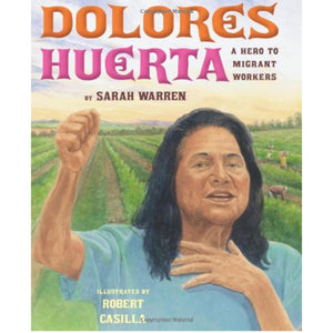 Dolores Huerta: A Hero to Migrant Workers (Ages:6-8)