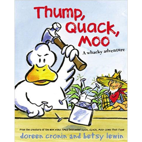 Thump, Quack, Moo: A Whacky Adventure (Ages:3-7)