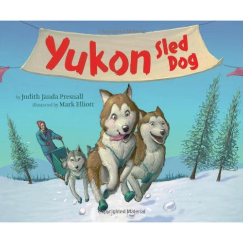 Yukon: Sled Dog (Ages:6-10)