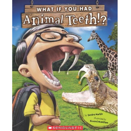 What If You Had Animal Teeth? (Ages:4-8)