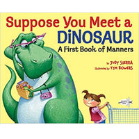 Suppose You Meet a Dinosaur (Ages:3-7)