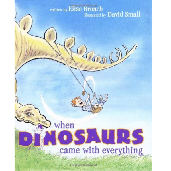 When Dinosaurs Came with Everything (Ages:3-8)
