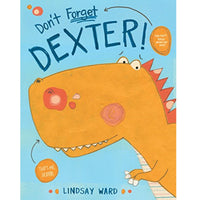 Don't Forget Dexter! (Ages:3-7)
