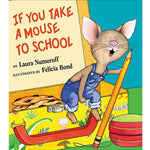 If You Take a Mouse to School (Ages:4-8)
