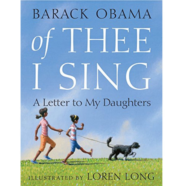 Of Thee I Sing: A Letter to My Daughters (Ages:6-10)