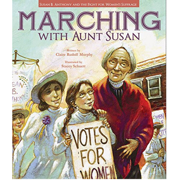 Marching with Aunt Susan (Ages:6-9)
