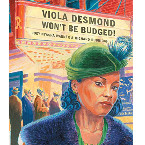 Viola Desmond Won't Be Budged! (Ages:5-9)