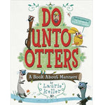 Do Unto Otters: A Book About Manners (Ages:4-8)