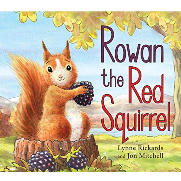Rowan the Red Squirrel (Ages:3-6)