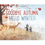 Goodbye Autumn, Hello Winter (Ages:3-6)